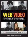 Web Video (eBook): Making It Great, Getting It Noticed
